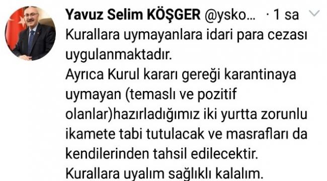 "İzmir Valisi Köşger: ""Karantinaya uymayan yurtta zorunlu ikamete tabii tutulacak"""